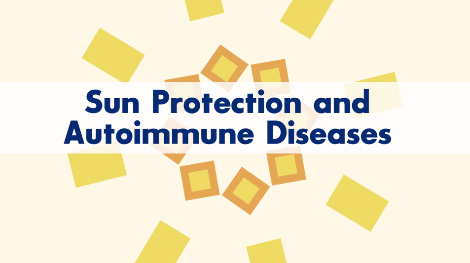 Why Sun Protection is so Important for Patients with Autoimmune Diseases