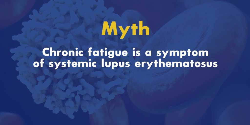 Lupus and Chronic Fatigue Myth