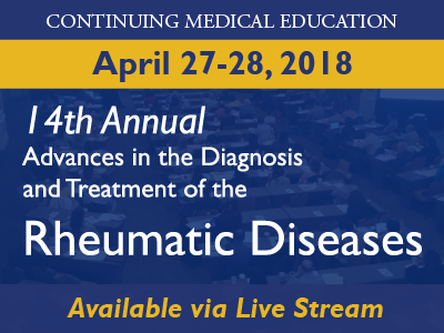 14th Annual: Advances in the Diagnosis and Treatment of the Rheumatic Diseases