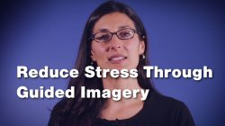 Reduce Stress Through Guided Imagery