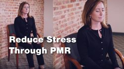 Reduce stress through Progressive Muscle Relaxation