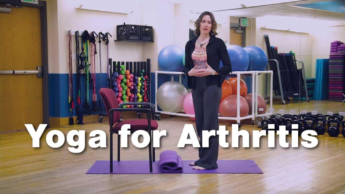 Yoga for Arthritis - Modifying Yoga Poses for Arthritis Patients