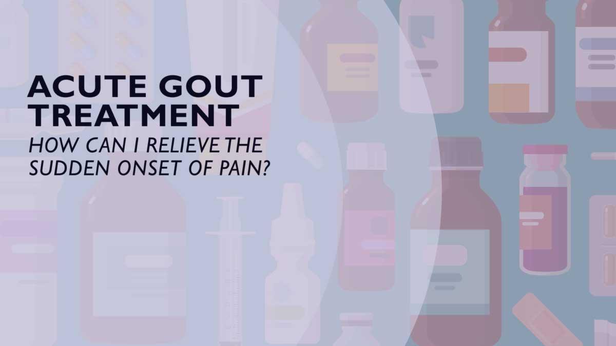 Acute Gout Treatment