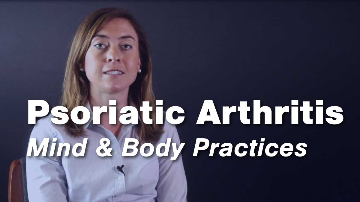 Using Mind and Body Practices to Improve Day-to-Day Living with Psoriatic Arthritis