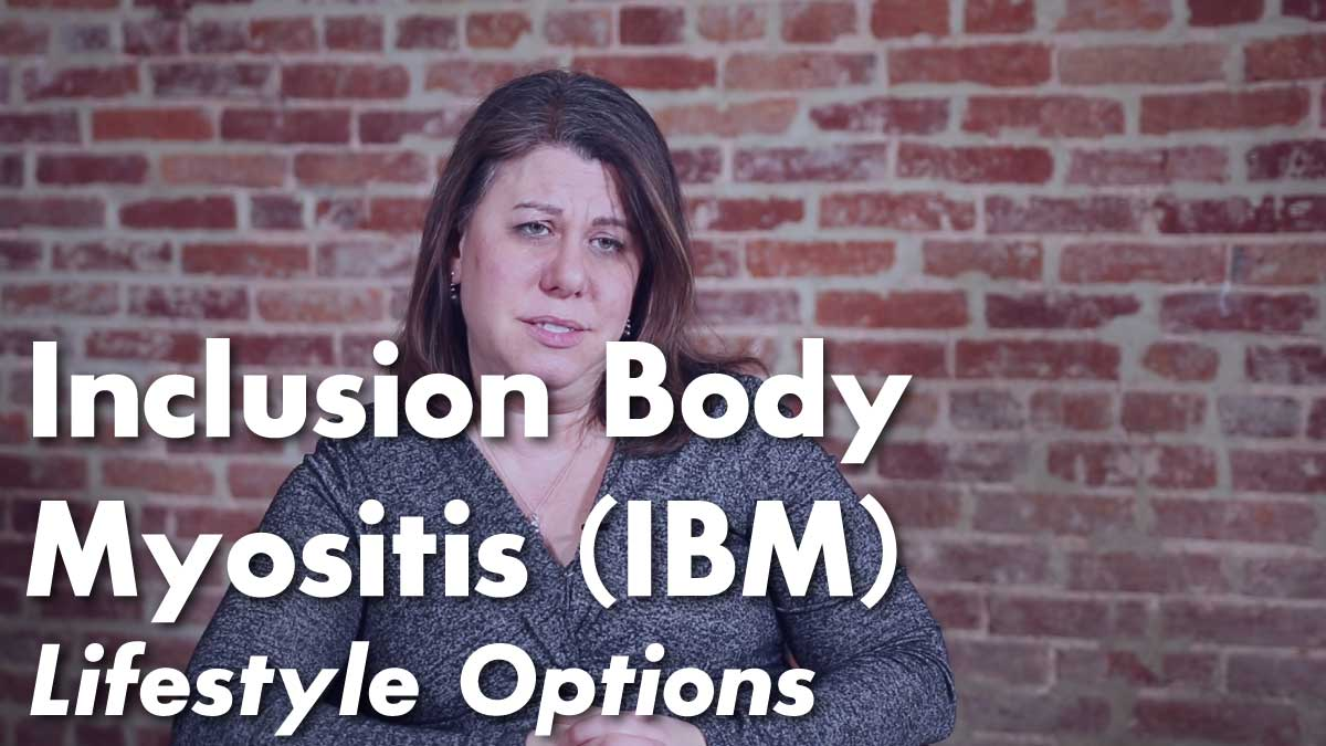 Inclusion Body Myositis (IBM) – Lifestyle Options