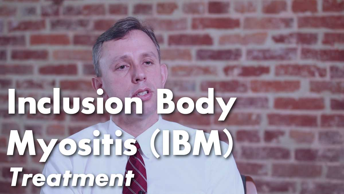 Inclusion Body Myositis (IBM) – Treatment