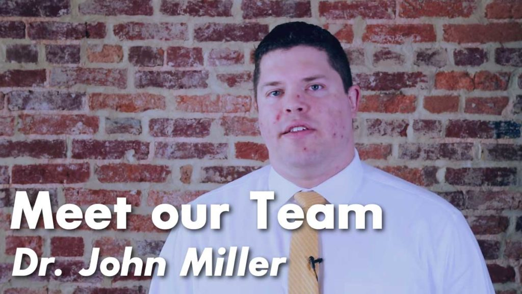 Meet Our Team | Dr. John Miller