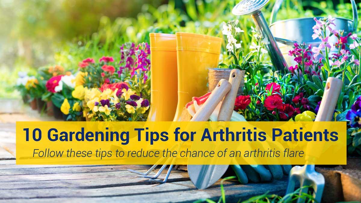 10 Gardening Tips for Arthritis Patients